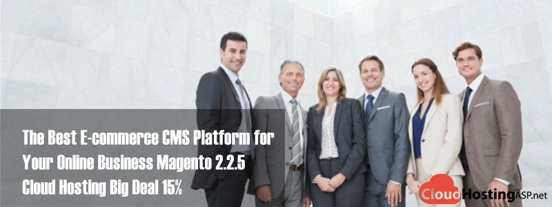 The Best E-commerce CMS Platform for Your Online Business Magento 2.2.5 Cloud Hosting Big Deal 15%